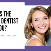 Who is the right dentist for you?